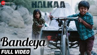 Bandeya - Full Video | Halkaa | Shankar Ehsaan Loy |Ranvir & Tathastu |Raman Mahadevan & Ravi Mishra