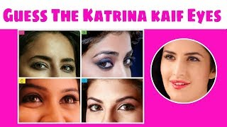 GUESS THE CELEBRITY KATRINA KAIF BY THEIR EYES CHALLENGE   GUESS & COMMENT SCORE