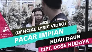 Hijau Daun - Pacar Impian (Official Video Lyric)