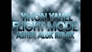 Yinon Yahel Ft DaniDin - FlightMode (Remix By Dj Asher Aluk)