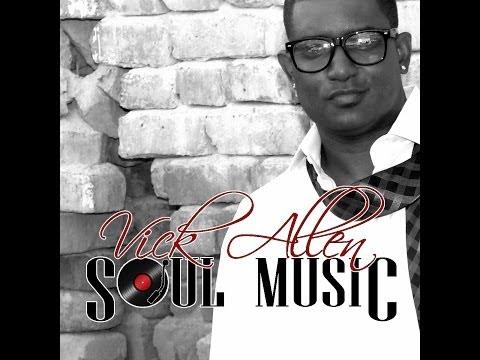 Vick Allen Soul Music Official Video Re Post
