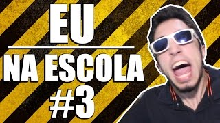 EU NA ESCOLA #3