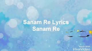 Sanam Re full song lyrics