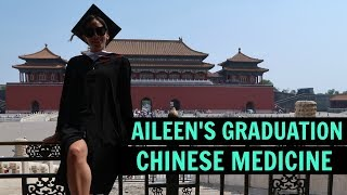 MY CHINESE MEDICINE GRADUATION (Beijing, China)