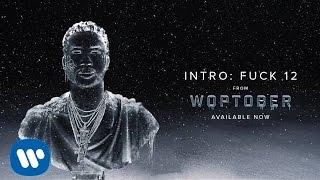 Gucci Mane - Intro: Fuck 12 [Official Audio]