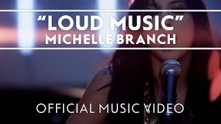 Michelle Branch - Loud Music [Official Music Video]