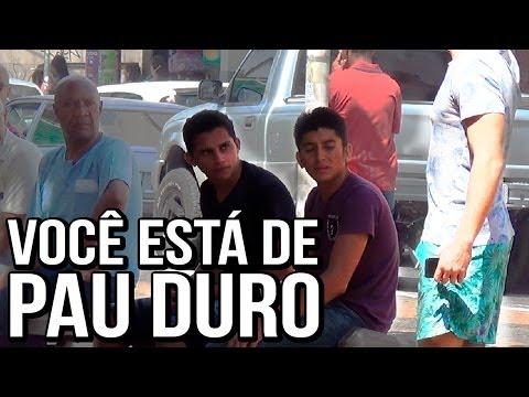 VOCÊ ESTÁ DE PAU DURO
