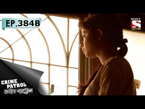 Crime Patrol - ক্রাইম প্যাট্রোল (Bengali) - Ep 384B - Deal (Part-2)