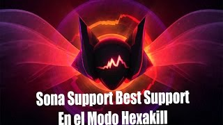 Sona support best support [League of Legends Hexakill]