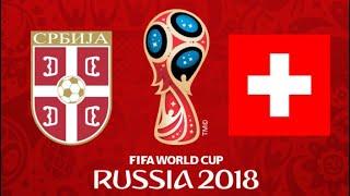 FIFA 18 - SERBIA VS SWITZERLAND WORLD CUP 2018