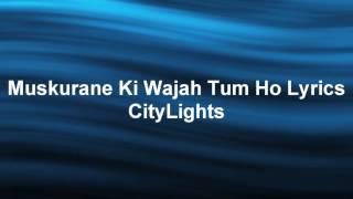 Muskurane ki wajah tum ho. Full lyrical song by Arjit Singh