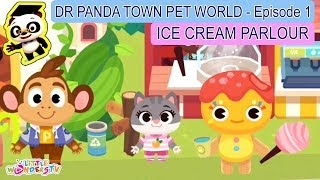 Come and Get an Ice Cream!! 🔴 Dr Panda Town: PET WORLD | Part - 1