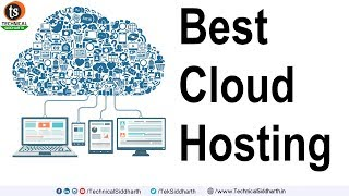 The Best Cloud Hosting Services of 2019 - Top 10 | Cheap Cloud Hosting 2019 | Technical Siddharth