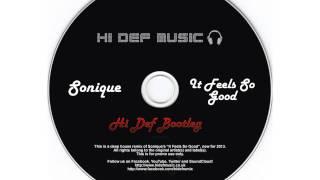 Sonique - It Feels So Good (Hi Def Bootleg) - *NEW 2013*