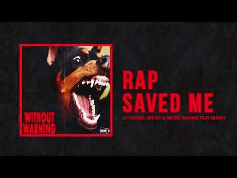 21 Savage Offset & Metro Boomin Rap Saved Me Ft Quavo Official Audio
