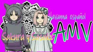 Havanna español Sasuke y Sakura AMV