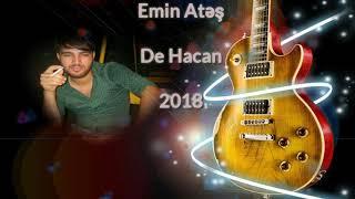 Emin Ates - De Hacan 2018 | Yeni