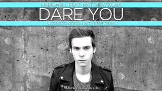 Hardwell feat. Matthew Koma – Dare You (Acoustic Version with Bebe Rexha)