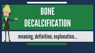 What is BONE DECALCIFICATION? What does BONE DECALCIFICATION mean? BONE DECALCIFICATION meaning