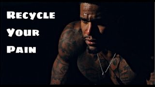 Recycle Your Pain - Motivational Video   ft. Giavanni Ruffin