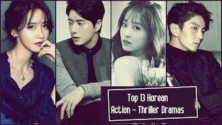 Top 13 Korean Action  - Thriller Dramas