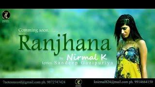 Ranjhana | Nirmal K | Punjabi Song 2015