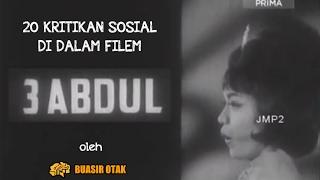 20 Kritikan Sosial di dalam filem 3 Abdul (P. Ramlee)