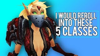 If I Rerolled, Id Play These Fun Classes - Legion WoW 7.3