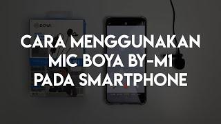 Cara Menggunakan Mic Boya BY-M1 Pada Smartphone Android