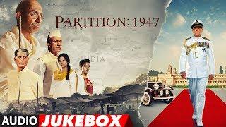 Partition 1947 Full Songs | Jukebox | Huma Qureshi, Om Puri, Hugh Bonneville, Gillian Anderson