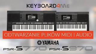 Yamaha PSR-s770 / PSR-s970 - Odtwarzanie MIDI & AUDIO - Keyboard4me.pl