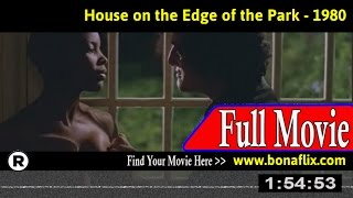 Watch: The House on the Edge of the Park (1980) Full Movie Online