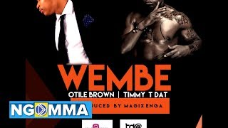 WEMBE BY TIMMY TDAT - OTILE BROWN ( Official Audio )