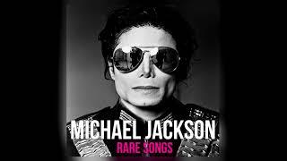 MICHAEL JACKSON RARE SONGS NEW ALBUM (2018)