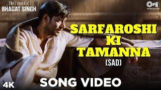 Sarfaroshi Ki Tamanna (Sad) - AR Rahman - The Legend of Bhagat Singh