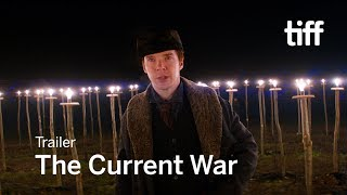 THE CURRENT WAR Trailer | TIFF 2017