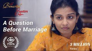 A Premarital Question (A Question Before Marriage) | A Short Film