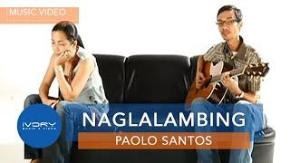 Paolo Santos | Naglalambing | Official Music Video