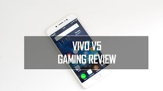 Vivo V5 Gaming Review (with Heating Test)
