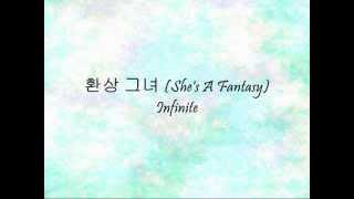 Infinite - 환상 그녀 (She's A Fantasy) [Han & Eng]
