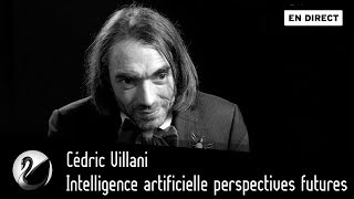 Cédric Villani : Intelligence Artificielle Perspectives Futures [EN DIRECT]