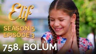 Elif 758. Bölüm | Season 5 Episode 3