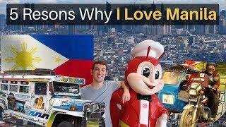 5 Reasons Why I LOVE MANILA