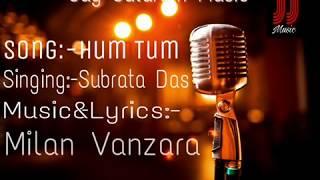 Hum Tum | New Hindi Song 2017 | Subrata Das | Milan Vanzara | Jay Jalaram Music