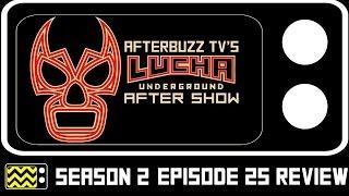 Lucha Underground Season 2 Episode 24 Review w/ Karlee Lailani Perez and Rachel Evans   AfterBuzz TV