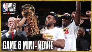 2019 NBA Finals Game 6 Mini-Movie