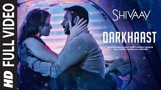DARKHAAST Full Video Song |  SHIVAAY | Arijit Singh & Sunidhi Chauhan | Ajay Devgn | T-Series