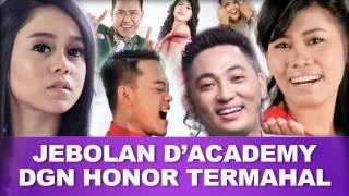 Jebolan D'Academy dengan Honor Termahal