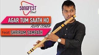 Agar Tum Saath Ho | Flute Cover | Shriram Sampath | Songfest Soul | Tamasha