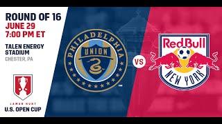 2016 Lamar Hunt U.S. Open Cup - Round of 16: Philadelphia Union vs. New York Red Bulls